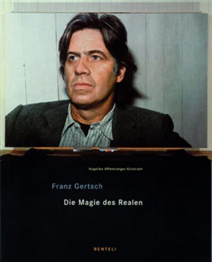Franz Gertsch. Die Magie des Realen.