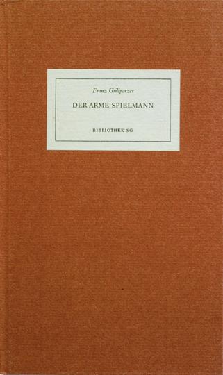 Franz Grillparzer »Der arme Spielmann«.