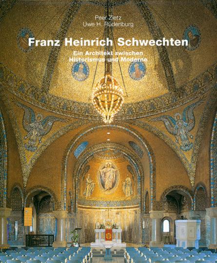 Franz Heinrich Schwechten - Ein Architekt zwischen Historismus und Moderne