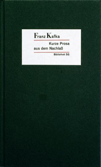 Franz Kafka »Kurze Prosa aus dem Nachlaß«.