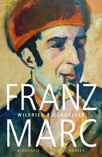 Franz Marc. Eine Biographie.
