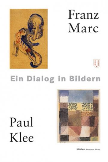 Franz Marc, Paul Klee. Ein Dialog in Bildern.