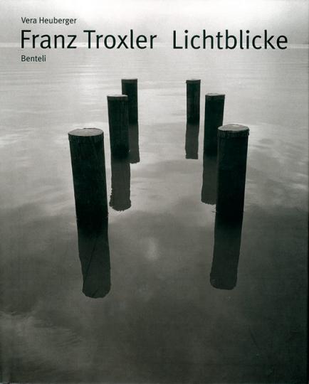 Franz Troxler. Lichtblicke.