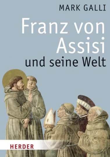 Franz von Assisi und seine Welt.