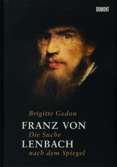 Franz von Lenbach. Die Suche nach dem Spiegel