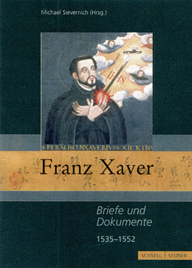 Franz Xaver. Briefe und Dokumente 1535-1552.