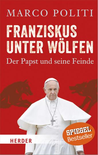 Franziskus unter Wölfen - Der Papst und seine Feinde
