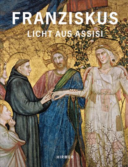 Franziskus. Licht aus Assisi.