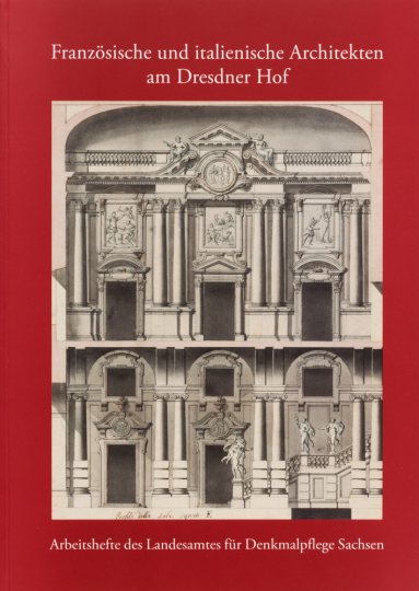 Französische und italienische Architekten am Dresdner Hof.