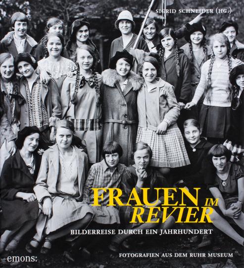 Frauen im Revier. Bilderreise durch ein Jahrhundert.
