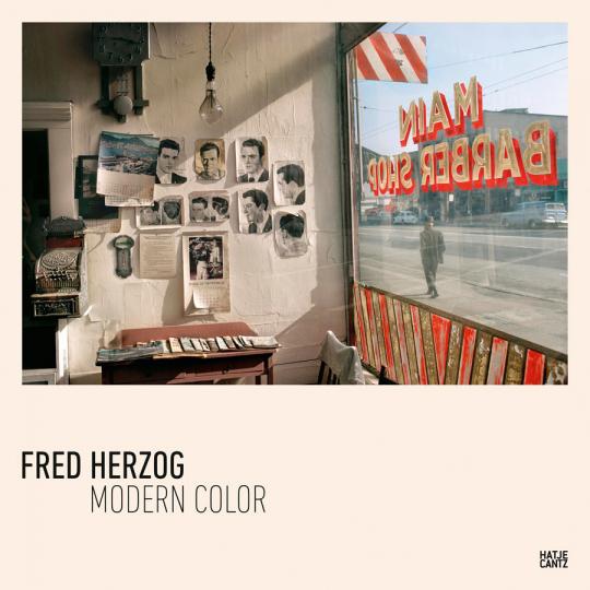 Fred Herzog. Modern Color.
