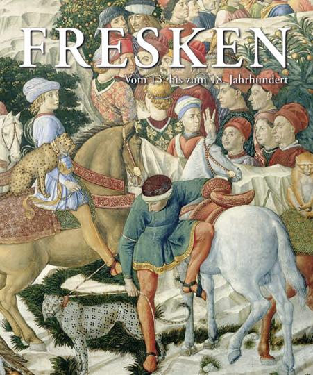 Fresken. Vom 13. bis zum 18. Jahrhundert.