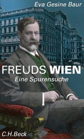 Freuds Wien. Eine Spurensuche.