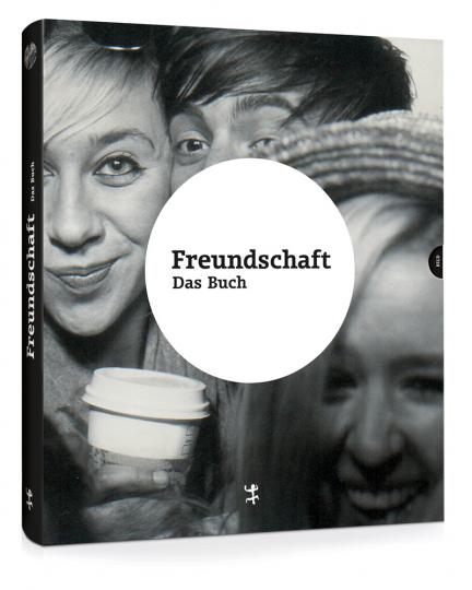 Freundschaft. Das Buch.