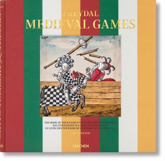 Freydal. Mittelalterliche Spiele. Das Turnierbuch Kaiser Maximilians I.
