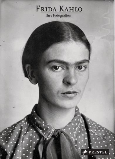 Frida Kahlo. Ihre Fotografien.