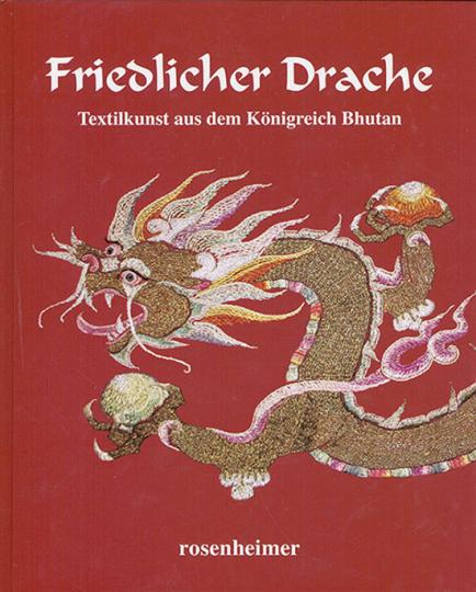 Friedlicher Drache. Textilkunst aus dem Königreich Bhutan.