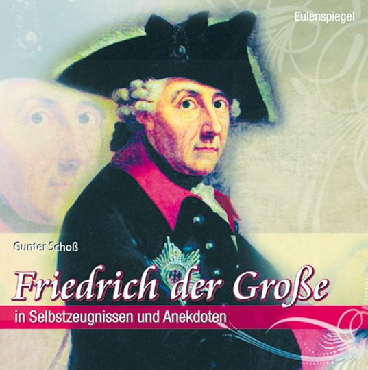 Friedrich der Große - In Selbstzeugnissen und Anekdoten, CD