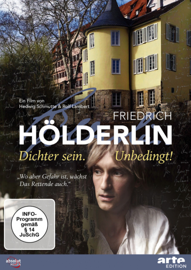 Friedrich Hölderlin. Dichter sein. Unbedingt! DVD.