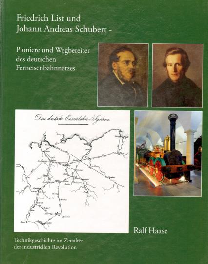 Friedrich List und Johann Andreas Schubert - Pioniere und Wegbereiter des deutschen Fernreisenbahnnetzes
