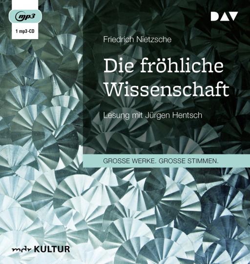 Friedrich Nietzsche. Die fröhliche Wissenschaft. 1 mp3-CD.
