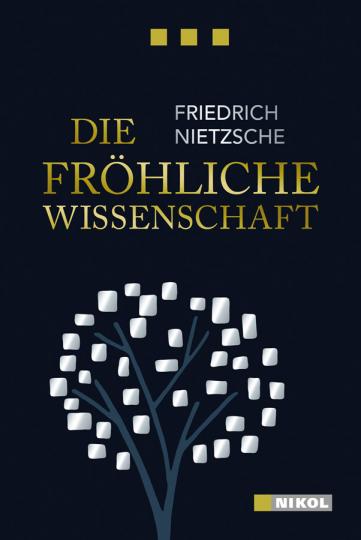Friedrich Nietzsche. Die fröhliche Wissenschaft.