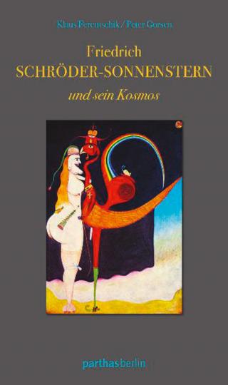 Friedrich Schröder-Sonnenstern und sein Kosmos.