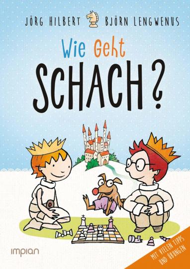 Fritz und Fertig. Wie geht Schach? Ein Buch für alle, die's wissen wollen.