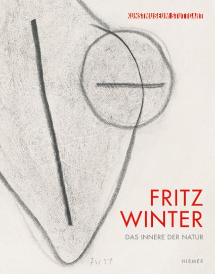 Fritz Winter. Das Innere der Natur.