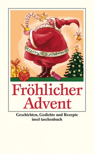Fröhlicher Advent. Geschichten, Gedichte und Rezepte.