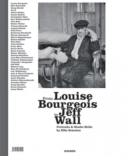 From Louise Bourgeois to Jeff Wall. Portraits & Studio Stills von Elfie Semotan