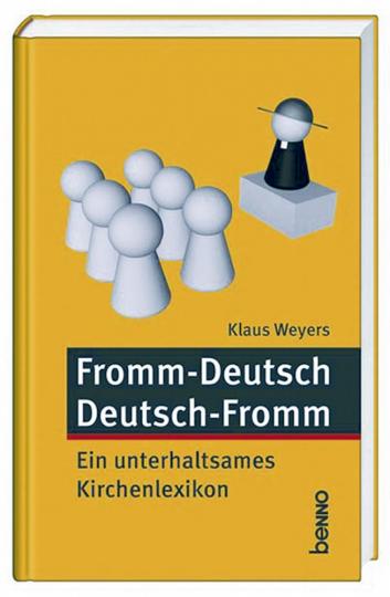 Fromm - Deutsch / Deutsch - Fromm - Ein unterhaltsames Kirchenlexikon