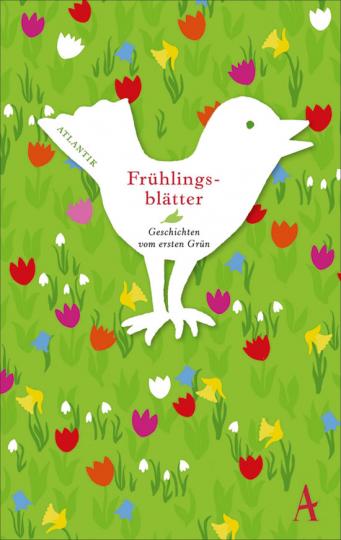 Frühlingsblätter. Geschichten vom ersten Grün.