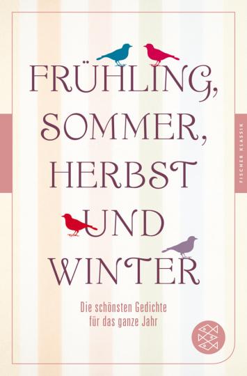 Frühling, Sommer, Herbst und Winter - Die schönsten Gedichte für das ganze Jahr