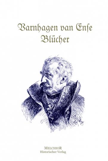 Fürst Blücher von Wahlstatt - Reprint der Originalausgabe von 1912