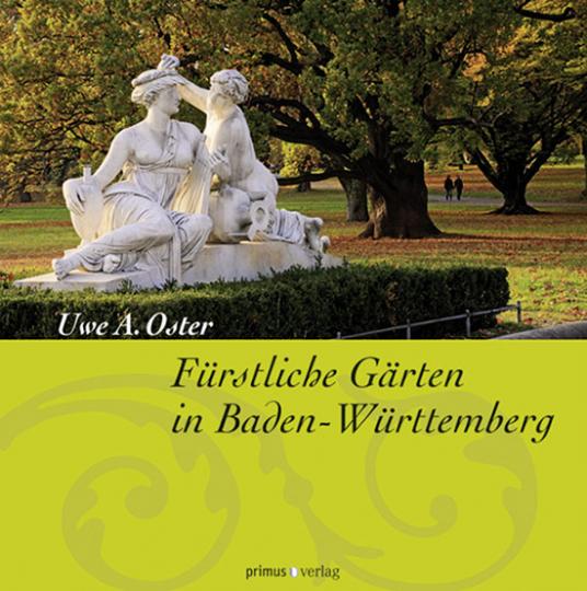 Fürstliche Gärten in Baden-Württemberg.
