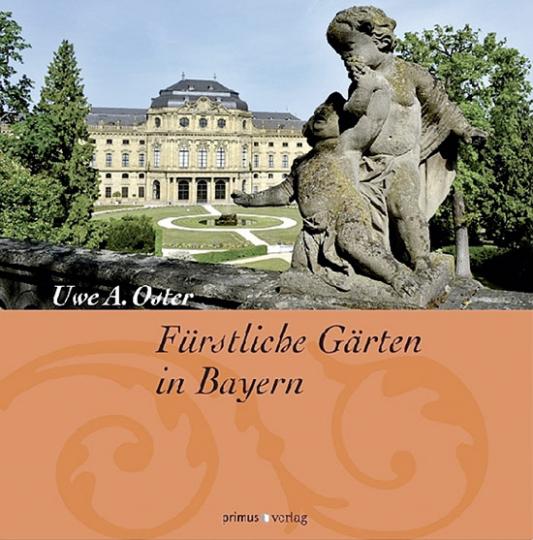 Fürstliche Gärten in Bayern