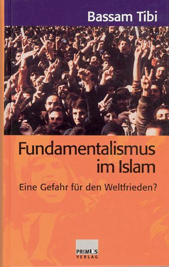 Fundamentalismus im Islam. Eine Gefahr für den Weltfrieden?