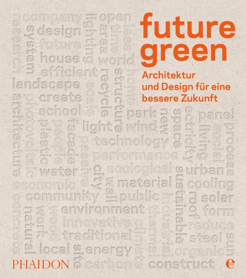 Future Green. Architektur und Design für eine bessere Zukunft.