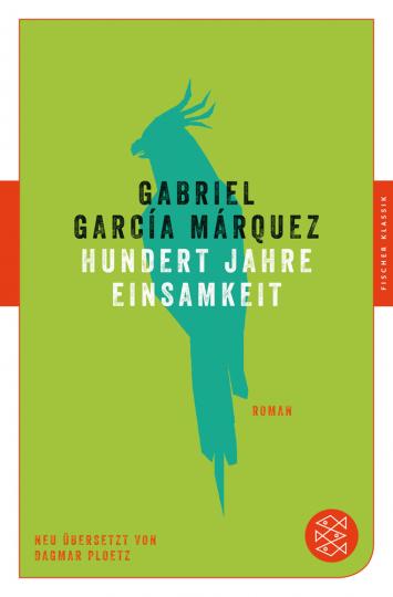 Gabriel García Márquez. Hundert Jahre Einsamkeit. Roman.