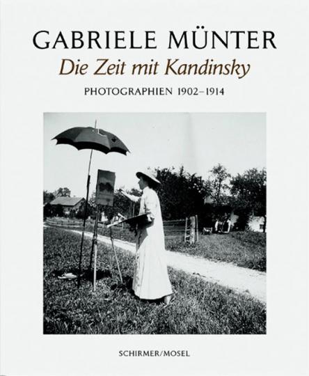 Gabriele Münter. Die Zeit mit Kandinsky. Photographien 1902-1914.