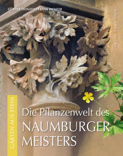 Gärten aus Stein. Die Pflanzenwelt des Naumburger Meisters.
