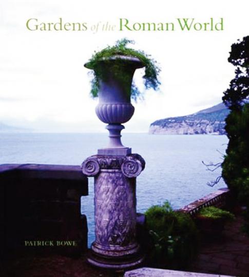 Gärten der römischen Antike. Gardens of the Roman Wold.