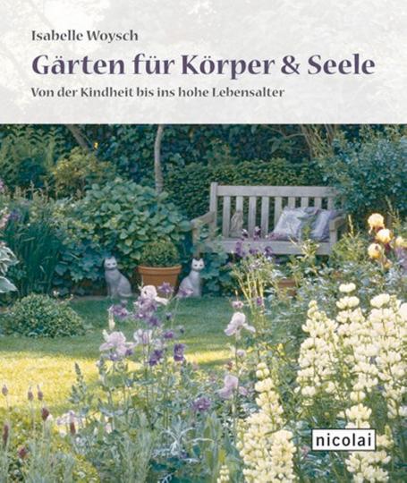 Gärten für Körper und Seele - Von der Kindheit bis ins hohe Lebensalter