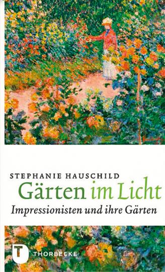 Gärten im Licht. Impressionisten und ihre Gärten.