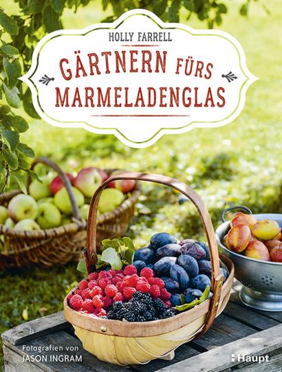 Gärtnern fürs Marmeladenglas.