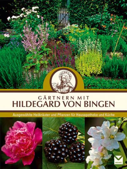 Gärtnern mit Hildegard von Bingen.