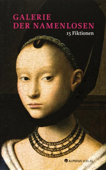 Galerie der Namenlosen. Porträts von Unbekannten aus der Sammlung der Berliner Gemäldegalerie.