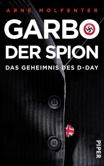 Garbo, der Spion. Das Geheimnis des D-Day.