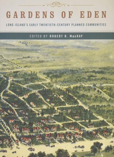 Gardens of Eden. Geplante Gemeinden auf Long Island im frühen 20. Jahrhundert.